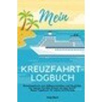 Mein Kreuzfahrt-Logbuch Reisetagebuch zum Selberschreiben und Ausfüllen für meinen Karibik Urlaub mi