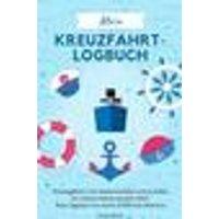 Mein Kreuzfahrt-Logbuch Reisetagebuch zum Selberschreiben und Ausfüllen für meinen Urlaub mit dem Sc