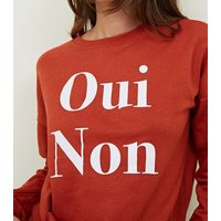 Orange Oui Non Slogan Sweatshirt New Look