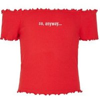 Girls Red So Anyway Slogan Bardot Top New Look