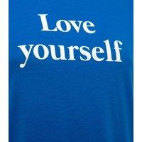 Blue Love Yourself Slogan T-Shirt New Look