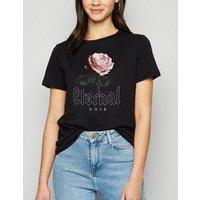 Black Rose Eternal Noir Slogan T-Shirt New Look