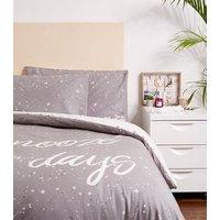 Grey Snooze Slogan Cotton Double Duvet Set New Look