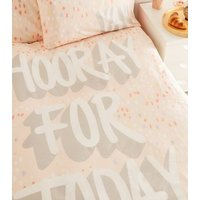 Pink Hooray Slogan Cotton Single Duvet Set New Look