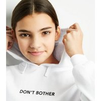 Girls White Don't Bother Slogan Hoodie New Look