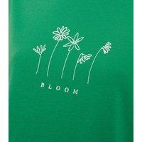 Green Bloom Floral Slogan T-Shirt New Look