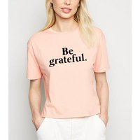 Coral Be Grateful Slogan T-Shirt New Look