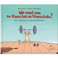 Buch - Wie nennt man ein Kaninchen im Fitnessstudio?