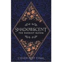 Buch - Shadowscent - The Darkest Bloom
