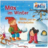 Mein Freund Max: Max im Winter / Max und der Wackelzahn, 1 Audio-CD Hörbuch