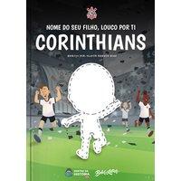 Corinthians - Louco por ti - Livro Infantil Personalizado
