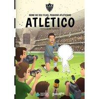 Atlético MG - Meu Pequeno Atleticano - Livro Infantil Personalizado