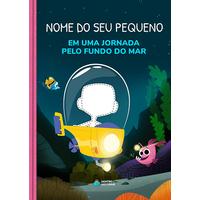 Uma Jornada pelo Fundo do Mar   Coleção Animais   Livro Infantil Personalizado