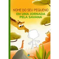 Uma Jornada pela Savana | Coleção Animais | Livro Infantil Personalizado