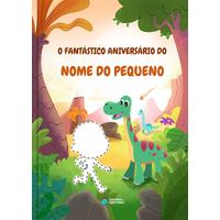 O Fantástico Aniversário no Mundo dos Dinossauros  | Livro Personalizado