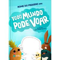 Todo Mundo Pode Voar | Livro Infantil Personalizado