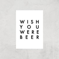 PlanetA444 Wish You Were Beer Art Print - A4 - Print Only - Beer Gifts
