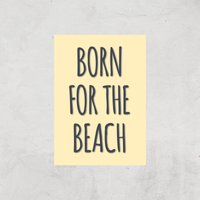 Born For The Beach Art Print - A4 - Print Only - Beach Gifts