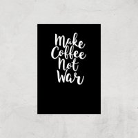 Make Coffee Not War Art Print - A4 - Print Only - Coffee Gifts