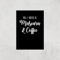 All I Need Is Mascara And Coffee Art Print - A4 - Print Only - Makeup Gifts