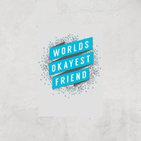 Worlds Okayest Friend Art Print - A3 - Print Only