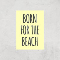 Born For The Beach Art Print - A3 - Print Only - Beach Gifts