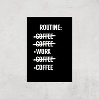 Coffee Routine Art Print - A4 - Print Only - Coffee Gifts
