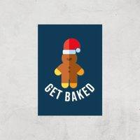 Get Baked Art Print - A3 - Print Only