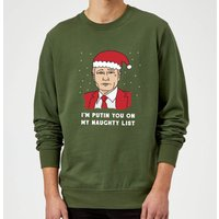 I'm Putin You On My Naughty List Sweatshirt - Forest Green - XL - Forest Green