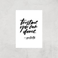 PlanetA444 Trust Me, You Can Dance Art Print - A2 - Print Only - Dance Gifts