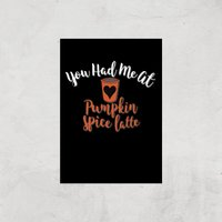 You Had Me At Pumpkin Spice Latte Art Print - A2 - Print Only - Pumpkin Gifts