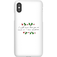 I Will Never Love You As Much As I Love Christmas - Holly Phone Case for iPhone and Android - Samsun