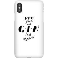 Who Gave Me Gin Last Night? Phone Case for iPhone and Android - Samsung S8 - Snap Case - Matte