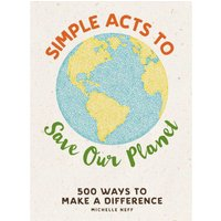 Simple Acts to Save Our Planet Hardback Book - Book Gifts