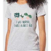 I Was Normal Three Plants Ago Women's T-Shirt - Grey - M - Grey