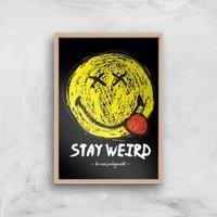 Stay Weird Giclée Art Print - A4 - Wooden Frame - Weird Gifts