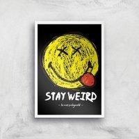 Stay Weird Giclée Art Print - A4 - White Frame - Weird Gifts