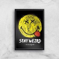 Stay Weird Giclée Art Print - A4 - Black Frame - Weird Gifts