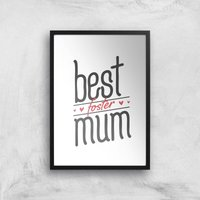Best Foster Mum Art Print - A2 - Black Frame