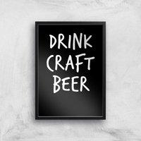 Drink Craft Beer Art Print - A2 - Black Frame
