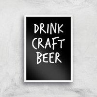 Drink Craft Beer Art Print - A2 - White Frame