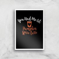 You Had Me At Pumpkin Spice Latte Art Print - A2 - White Frame - Pumpkin Gifts