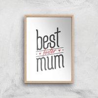 Best Foster Mum Art Print - A2 - Wood Frame