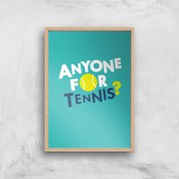 Anyone For Tennis Art Print - A2 - Wood Frame - Sport Gifts