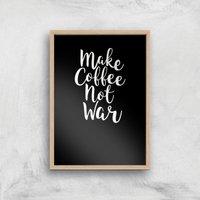 Make Coffee Not War Art Print - A2 - Wood Frame