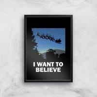 I Want To Believe Art Print - A3 - Black Frame