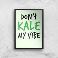 Dont Kale My Vibe Art Print - A3 - Black Frame