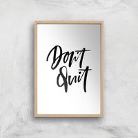 PlanetA444 Don't Quit Art Print - A2 - Wood Frame