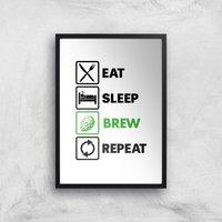 Eat Sleep Brew Repeat Art Print - A3 - Black Frame