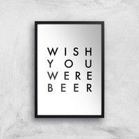 PlanetA444 Wish You Were Beer Art Print - A3 - Black Frame